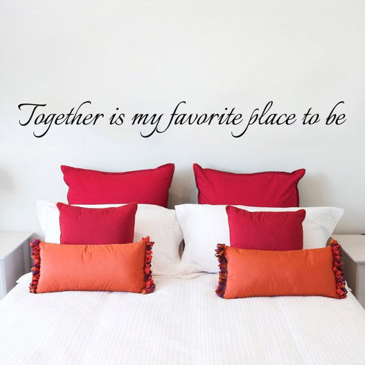 Together is my favorit place to be wallsticker