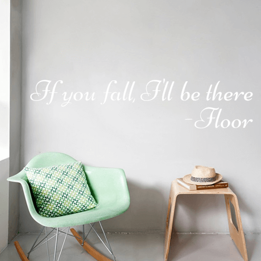 If you fall, i'll be there -Floor Wallsticker