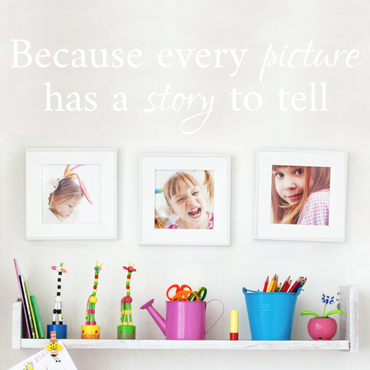 Because every picture has a story to tell wallsticker