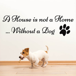 A house is not a home without a dog wallsticker til dem med hund wallsticker