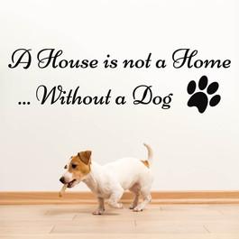 A house is not a home without a dog wallsticker til dem med hund wallsticker