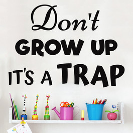Don't grow up it's a trap wallsticker