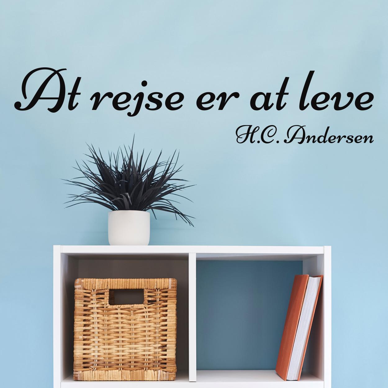 """""""At rejse er at leve"""" citat af H.C. Andersen wallsticker"""