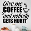 Give me coffee wallsticker, flot wallstickers
