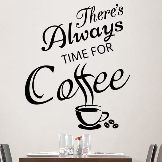 There's always time for coffee wallsticker. Flot wallstickers til køkkenet