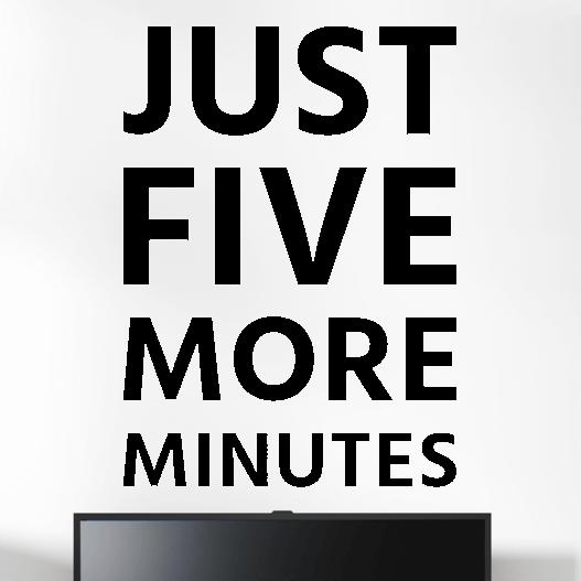 """Gamer wallsticker med teksten """"Just five more minutes"""". Sej wallstickers til børneværelset"""