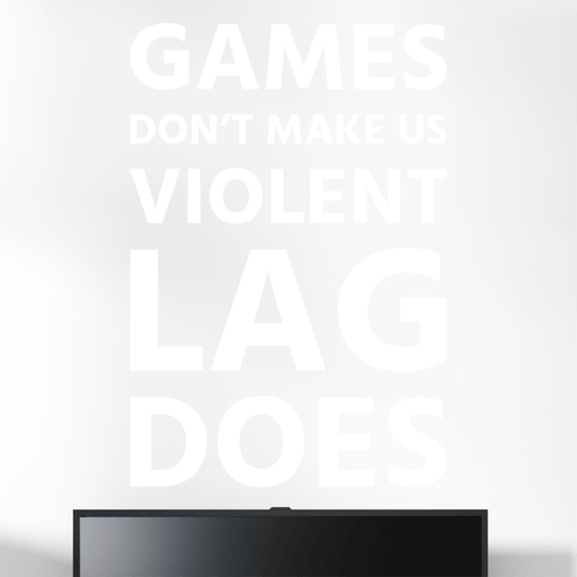 "Gamer wallsticker med teksten ""Games don't make us violent lag does"". Sej wallstickers til børneværelset"