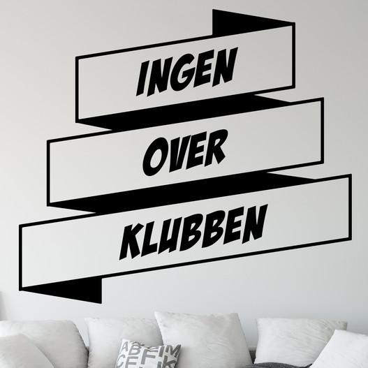 "Wallsticker med teksten ""Ingen over klubben - brøndby"". Flot wallstickers til bl.a. stuen."