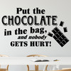 "Wallsticker med teksten ""Put the chocolate in the bag, and nobody gets hurt!"". Flot wallstickers til bl.a. køkkenet."