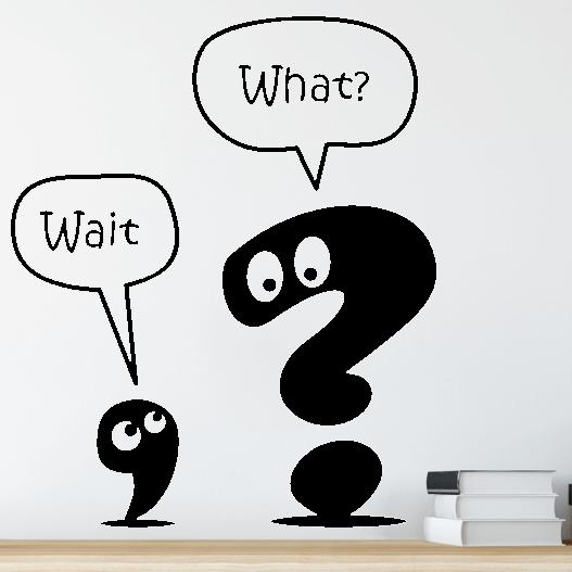 Wallsticker med et komma og et spørgsmålstegn, der siger wait, what? Flot wallstickers til bl.a. kontoret